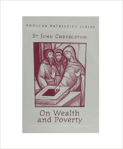 Chrysostom on Wealth and Poverty